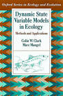 Dynamic State Variable Models in Ecology: Methods and Applications by Marc Mangel, Colin W. Clark (Hardback, 2000)