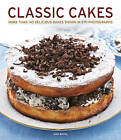 Classic Cakes: More Than 140 Delicious Bakes Shown in 270 Photographs by Ann Nicol (Paperback, 2016)