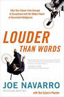 Louder Than Words: Take Your Career from Average to Exceptional with the Hidden Power of Nonverbal Intelligence by Toni  Sciarra Poynter, Joe Navarro (Hardback, 2010)