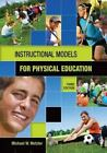 Instructional Models for Physical Education by Michael W. Metzler (2011, Paperback, Revised, New Edition)