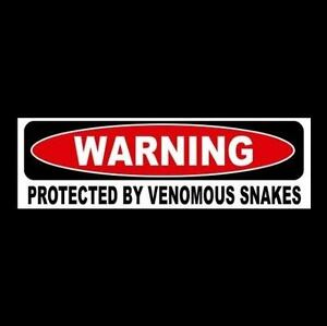 """Funny """"PROTECTED BY VENOMOUS SNAKES"""" decal sign BUMPER STICKER rattlesnake cobra"""