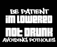 2X Be patient I'm Lowered Not Drunk sti jdm drift slammed car decals stickers
