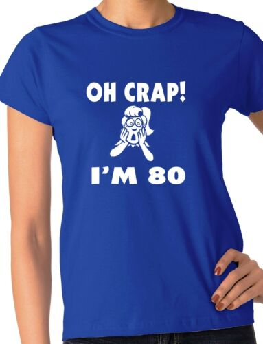 Oh Crap 80th Birthday Present Funny Ladies Gift T-Shirt  Size S-XXL