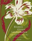 Blumen, Gärten, Landschaften (2011, Gebundene Ausgabe)