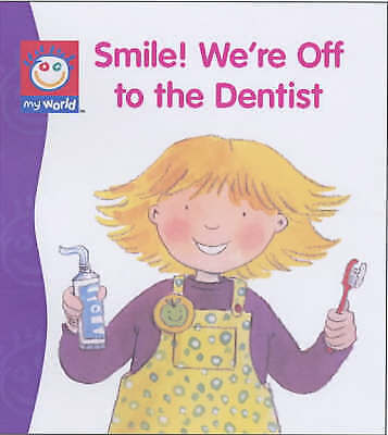 My World Smile We're Off to the Dentist-ExLibrary