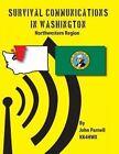 Survival Communications in Washington: Northwestern Region by John Parnell (Paperback / softback, 2012)