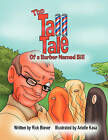 The Tall Tale of a Barber Named Bill by Rick Biever (Paperback / softback, 2008)