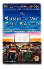 The Summer We Got Saved by Pat Cunningham Devoto (Paperback, 2006)