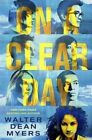 On a Clear Day by Walter Dean Myers (Hardback, 2014)