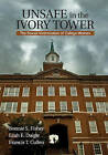 Unsafe in the Ivory Tower: The Sexual Victimization of College Women by Barry A. Fisher, Bonnie S. Fisher, Leah E. Daigle, Francis T. Cullen (Paperback, 2009)