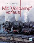 Mit Volldampf voraus von J. Michael Mehltretter (2013, Gebundene Ausgabe)