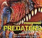 Prehistoric Predators by Julius Csotonyi, Brian Switek (Hardback, 2015)