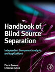 Handbook of Blind Source Separation: Independent Component Analysis and Applications by Elsevier Science Publishing Co Inc (Hardback, 2010)