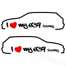 2x I Love My E39 Touring BMW Aufkleber Car Window Bumper Sticker Vinil Decal 138
