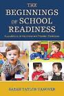 The Beginnings of School Readiness: Foundations of the Infant and Toddler Classroom by Sarah Vanover (Paperback, 2017)