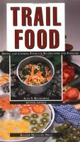 Trail Food: Drying And Cooking Food For Backpacking And Paddling By Alan Kesselh on sale