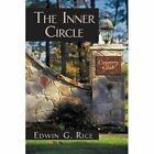 The Inner Circle 9781450236058 by Edwin G. Rice Paperback