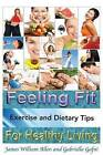 Feeling Fit: Exercise and Dietary Tips for Healthy Living by James William Allen, Gabriella Gafni (Paperback / softback, 2013)