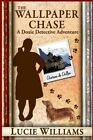 The Wallpaper Chase: The Doxie Detective by Lucie Williams MS (Paperback / softback, 2012)