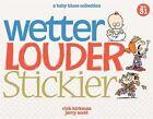 Wetter, Louder, Stickier: A Baby Blues Collection by Jerry Scott, Rick Kirkman (Paperback / softback, 2014)