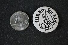 Tits Are For Kids Trix Rabbit Dirty Humor Funny Pin Pinback Button #14519
