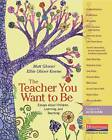 The Teacher You Want to Be: Essays about Children, Learning, and Teaching by Heinemann USA (Paperback / softback, 2015)