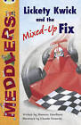 Lime B/3c Meddlers: Lickety Kwick and the Mixed-Up Fix by Maureen Haselhurst (Paperback, 2010)
