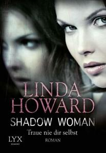 Shadow-Woman-Traue-nie-dir-selbst-von-Linda-Howard-2014-Taschenbuch
