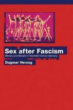 Sex after Fascism : Memory and Morality in Twentieth-Century Germany by...