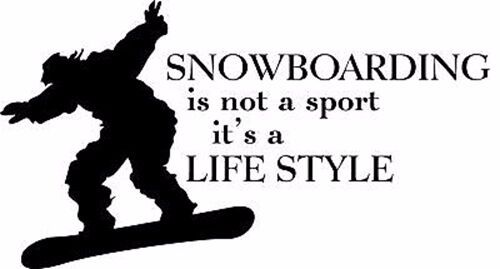Snowboarding is not a Sport Vinyl Decal Home Wall Decor