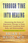 Through Time into Healing by Dr. Brian Weiss, M.D. (Loose-leaf, 1993)