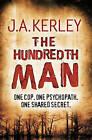 The Hundredth Man by J. A. Kerley (Paperback, 2009)