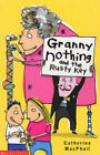 Granny Nothing and the Rusty Key by Catherine MacPhail (Paperback, 2004)