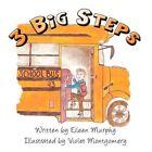 3 Big Steps 9781605633107 by Eileen Murphy Paperback