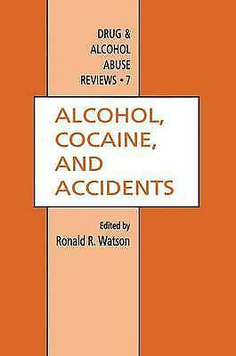 Alcohol, Cocaine, and Accidents (Drug and Alcohol Abuse Reviews) by Watson, Ron