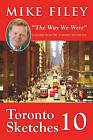 Toronto Sketches 10:  The Way We Were by Mike Filey (Paperback, 2010)