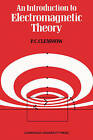 An Introduction to Electromagnetic Theory by P. C. Clemmow (Paperback, 1973)