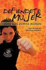Defiendete Mujer by Jos Luis Zorita Mor N (Paperback / softback, 2011)
