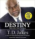 Destiny: Step Into Your Purpose by T D Jakes (CD-Audio, 2015)