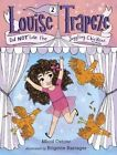 Louise Trapeze Did Not Lose the Juggling Chickens by Micol Ostow, Brigette Barrager (Hardback, 2016)