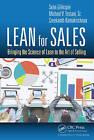 Lean for Sales: Bringing the Science of Lean to the Art of Selling by Sr. Michael V. Testani, Sreekanth Ramakrishnan, Sean A. Gillespie (Hardback, 2016)