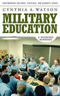Military Education: A Reference Handbook by Cynthia A. Watson (Hardback, 2007)