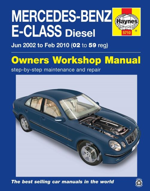 haynes manual 5710 mercedes e class w211 diesel cdi 2002 2009 ebay rh ebay co uk w211 service manual pdf download w211 repair manual free download