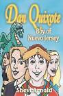 Dan Quixote: Boy of Nuevo Jersey: (School and Library Edition) by Shevi Arnold (Paperback / softback, 2012)