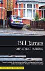Off-street Parking by Bill James (Paperback, 2009)