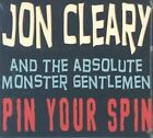 Pin Your Spin von Jon & The Absolute Monster Gentlemen Cleary (2004)