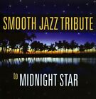Smooth Jazz Tribute To Midnight Star by Midnight Star (CD, Aug-2013, CC Entertainment)