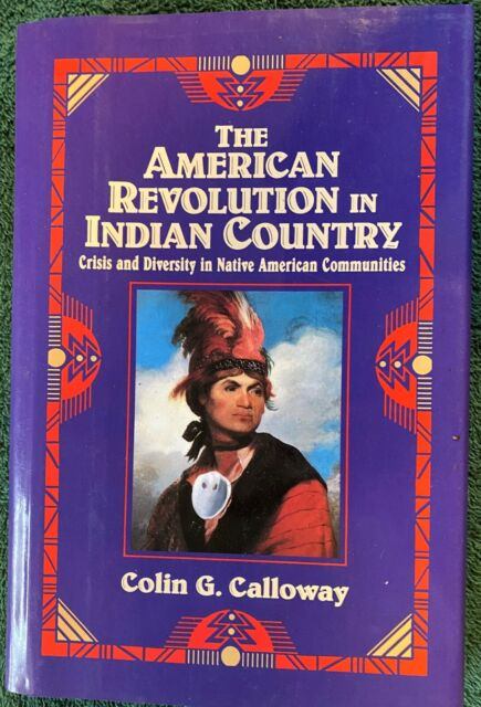 The American Revolution in Indian Country by Colin Calloway 1995