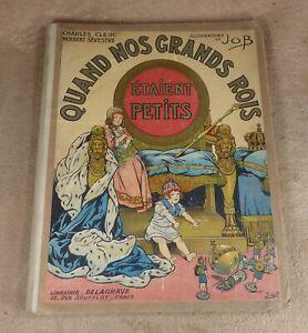 QUAND NOS GRANDS ROIS ETAIENT PETITS - ILLUSTRATIONS JOB - DELAGRAVE 1924