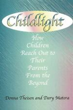 Childlight : How Children Reach Out To Their Parents From the Beyond-ExLibrary